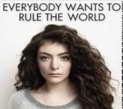 Everybody Wants To Rule The World - Lorde