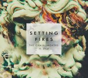 Setting Fires - The Chainsmokers